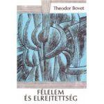 Félelem és elrejtettség - Theodor Bovet