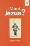 Miért Jézus? - Nicky Gumbel