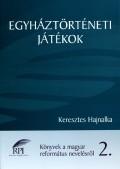 Egyháztörténeti játékok 2. - Keresztesi Hajnalka