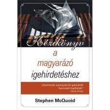 Kézikönyv a magyarázó igehirdetéshez  Stephen McQuoid