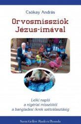 Orvosmissziók Jézus-imáival - Csókay András