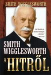 A hitről - Swith Wigglesworth