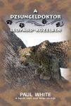 A dzsungeldoktor leopárd-közelben - Paul White