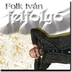 Felfolyó-Folk Iván