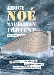 Ahogy Noé napjaiban történt - Jeff Kinley