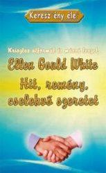 Hit, remény, cselekvő szeretet - Ellen Gould White