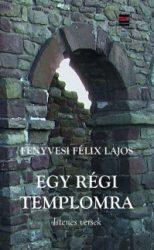Egy régi templomra - Fenyvesi Félix Lajos
