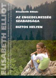 Az engedelmesség szabadsága, Biztos helyen - Elisabeth Elliot