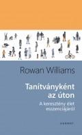 Tanítványként az úton - Rowan Williams