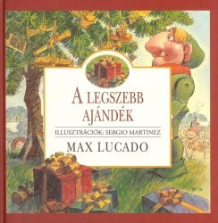 A legszebb ajandék -Max Lucado