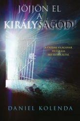 Jöjjön el a királyságod! - Daniel Kolenda