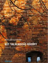 Két találkozás között-Horváth levente
