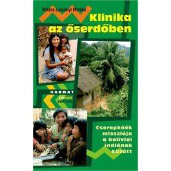 Klinika az őserdőben - Miklya Luzsányi Mónika