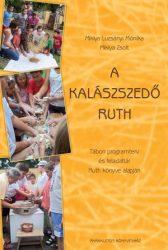 A kalászszedő Ruth - Miklya L. Mónika, Miklya Zsolt