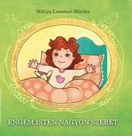 Engem Isten nagyon szeret - Miklya Luzsányi Mónika