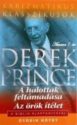 A halottak feltámadása, Az örök élet-Derek Prince