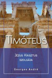 Timóteus, Jézus Krisztus szolgája - Georges André