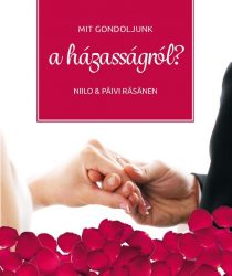 Mit gondoljunk a házasságról? - Niilo & Paivi Rasanen